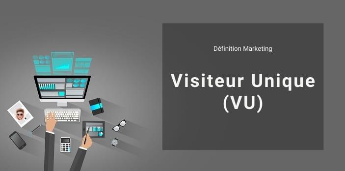 Définition Marketing : qu'est-ce qu'un visiteur unique ou utilisateur unique ?