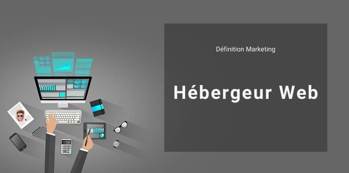 Définition Marketing : qu'est ce qu'un hébergeur Web ?