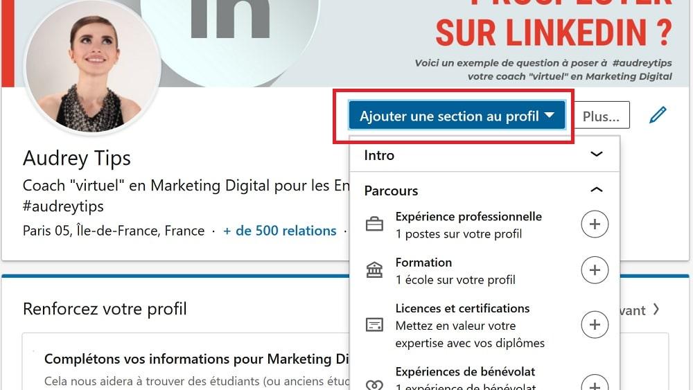 """Soyez proactif ! Cliquez sur le lien """"Ajouter une section au profil"""" en haut à droite lorsque vous êtes sur votre profil :"""