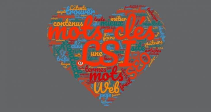 Vos contenus Web sont plus percutants avec des Mots-Clés LSI