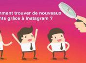 Comment trouver de nouveaux clients grâce à Instagram ?