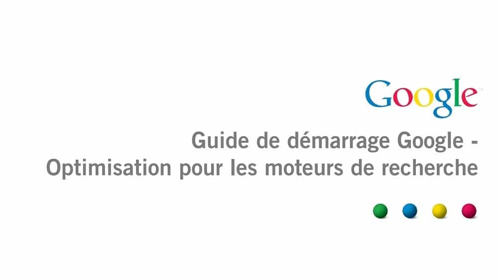 Lire le guide proposé par Google himself