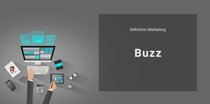 Définition Marketing : Buzz