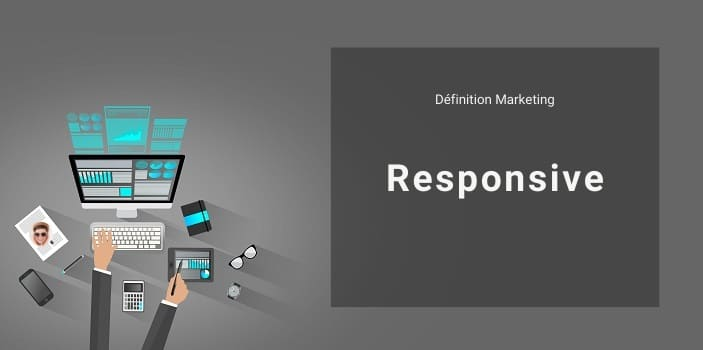 Définition Marketing : Responsive