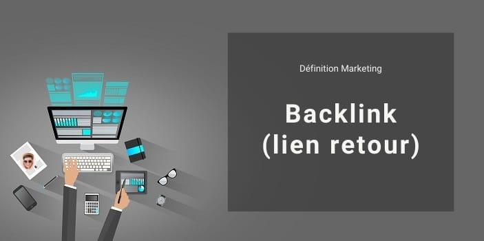Définition Marketing : qu'est-ce qu'un backlink ou un lien entrant ?