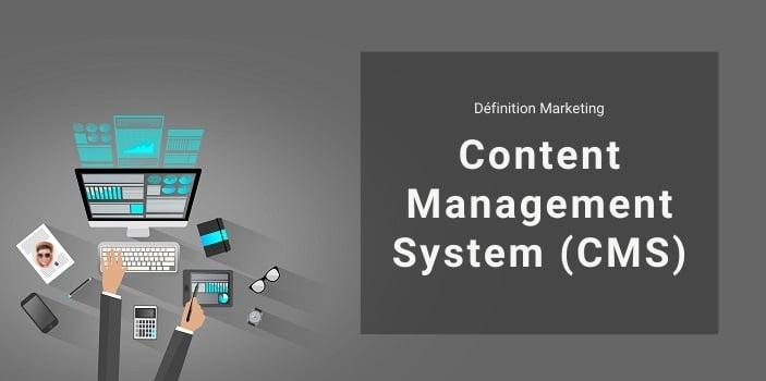 Définition Marketing : c'est quoi un Content Management System (CMS) ?