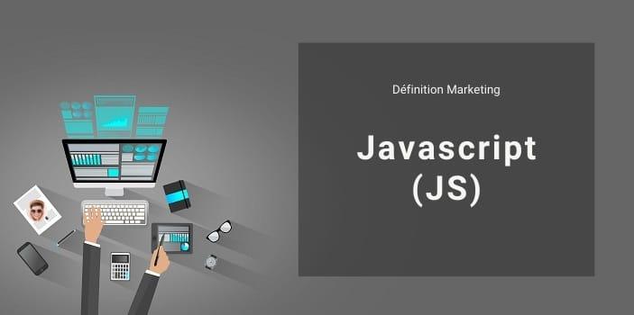 Définition Marketing : qu'est-ce que JavaScript ou langage JavaScript ?