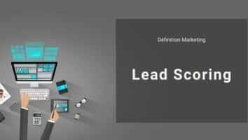 Définition Marketing : qu'est-ce que le Lead Scoring ?