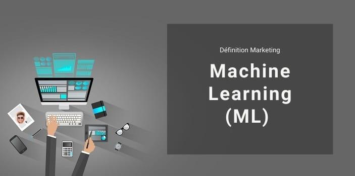 Définition Marketing : qu'est-ce que le Machine Learning ou apprentissage automatique ?
