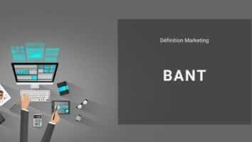Définition Marketing : qu'est-ce que le BANT ou framework BANT ?