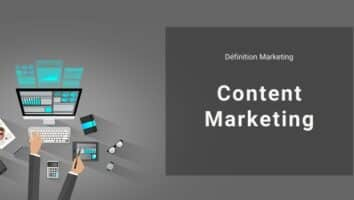 Définition Marketing : qu'est-ce que le Content Marketing ou marketing de contenu ?
