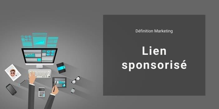 Définition Marketing : qu'est-ce qu'un lien sponsorisé ou lien commercial ?