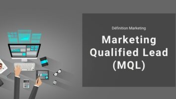 Définition Marketing : qu'est-ce qu'un Marketing Qualified Lead ou MQL ?