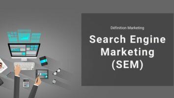 Définition Marketing : qu'est-ce que le SEM ou Search Engine Marketing ?