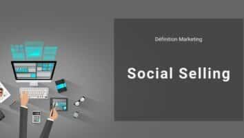 Définition Marketing : qu'est-ce que le Social Selling ou la vente sociale ?