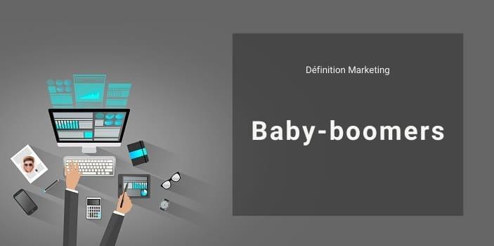 Définition Marketing : qu'est-ce qu'un baby-boomer ou papy-boomer ?