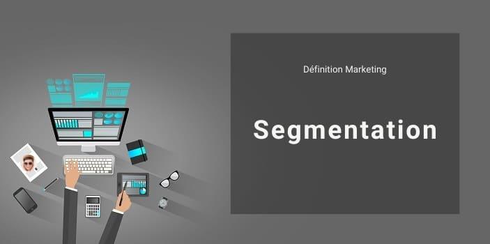 Définition Marketing : qu'est-ce que la segmentation ou segmentation marketing ?