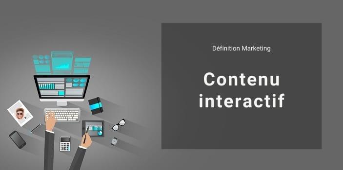 Définition Marketing : qu'est-ce qu'un contenu interactif ?