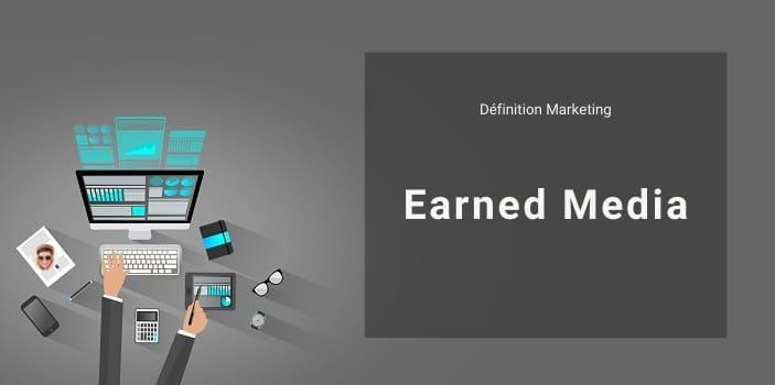 Définition Marketing : qu'est-ce que le Earned Media ou Free Media ?