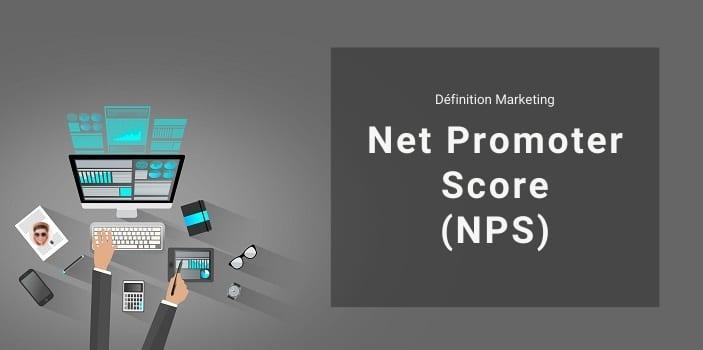 Définition Marketing : qu'est-ce que le Net Promoter Score ou taux de recommandation net ?