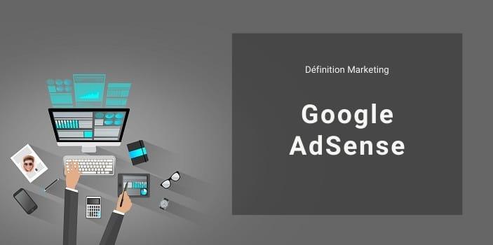 Définition Marketing : qu'est-ce que Google AdSense ?