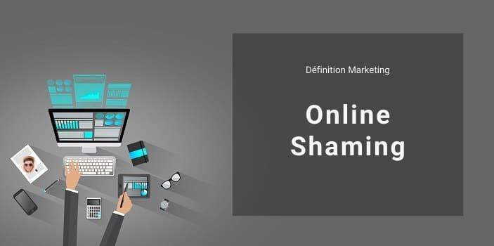 Définition Marketing : qu'est-ce que l'Online Shaming ou Social Shaming ?