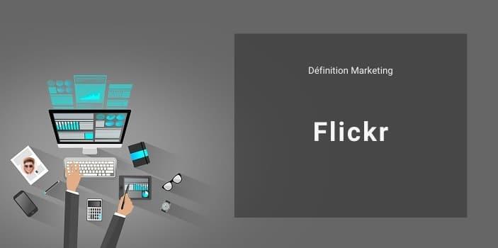 Définition Marketing : qu'est-ce que Flickr ?