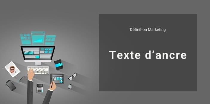 Définition Marketing : qu'est-ce que le texte d'ancre ou texte d'ancrage ?